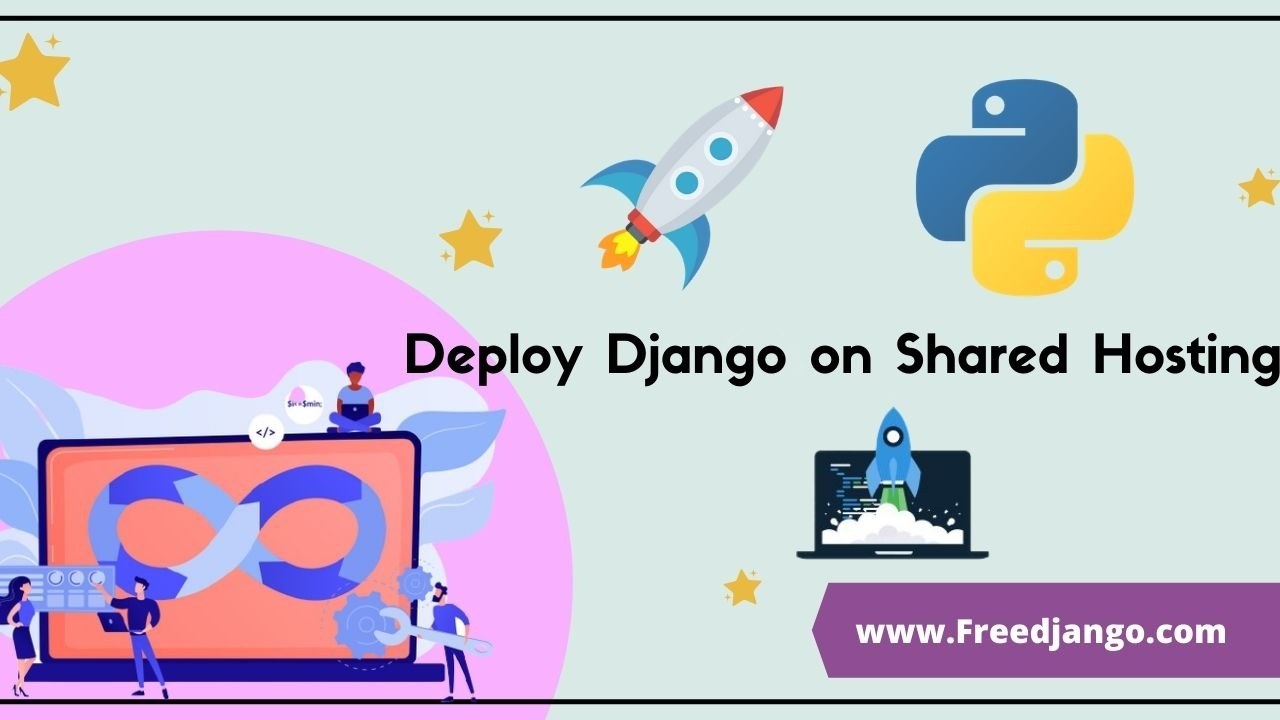 Deploy Django on Shared Hosting cpanel