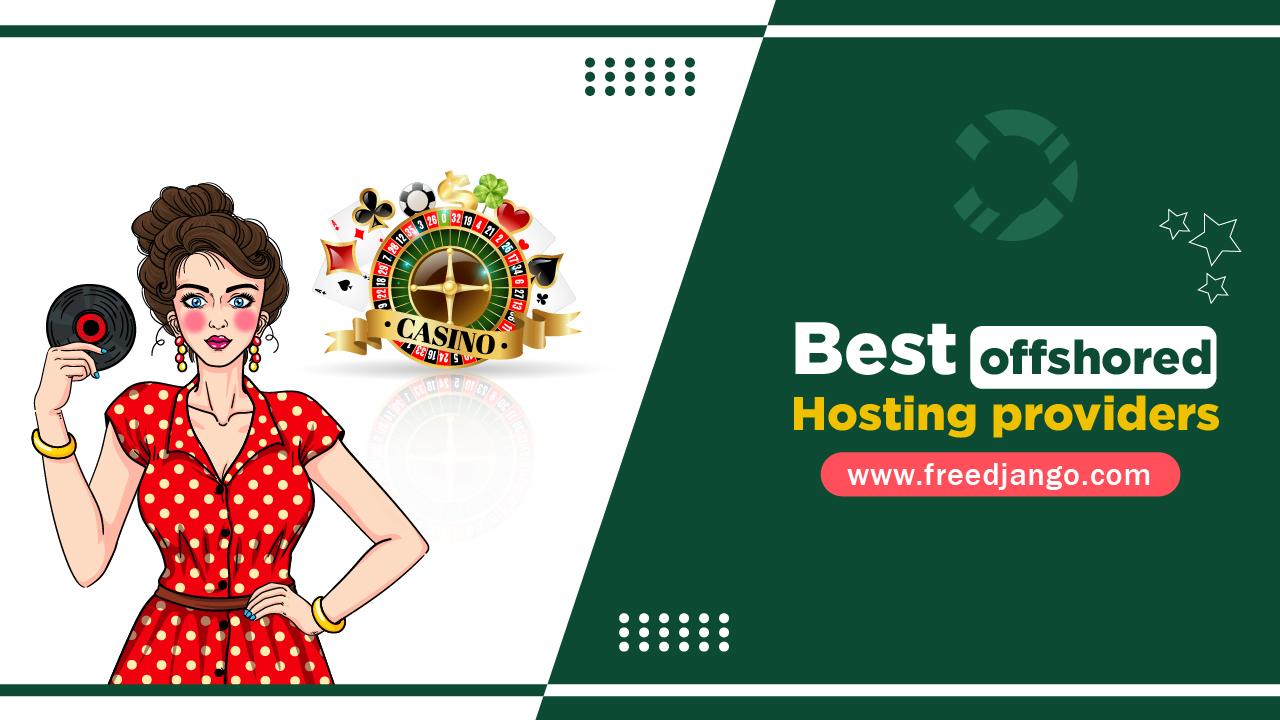 Best offshored Hosting providers